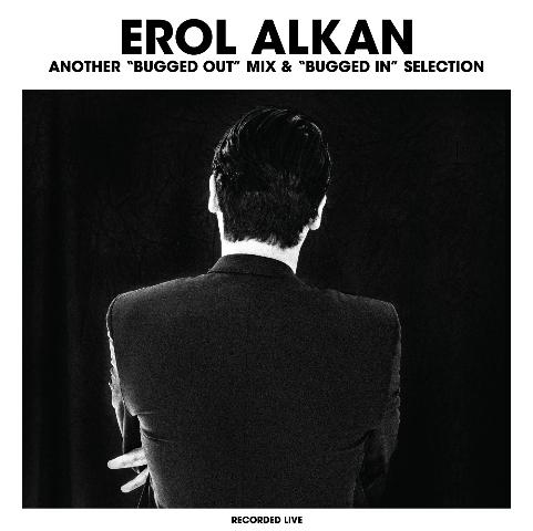 """Erol Alkan veröffentlicht eine weitere """"Bugged Out/Bugged In""""-Ausgabe"""