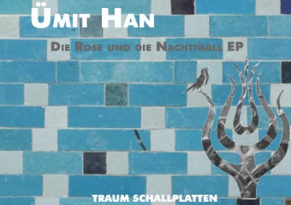 Ümit Han – Die Rose und die Nachtigall (Traum Schallplatten)