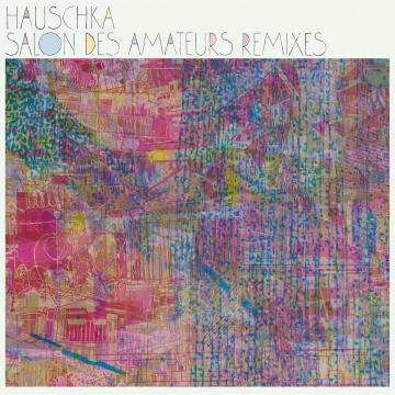 """Hauschka lässt """"Salon Des Amateurs"""" remixen"""