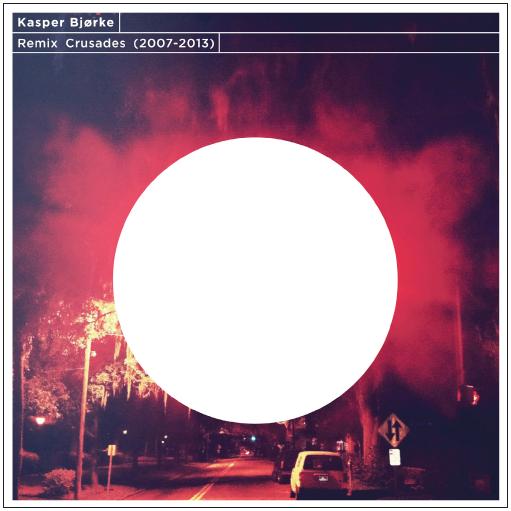 Kasper Bjørke präsentiert uns seine Remix-Kreuzzüge auf hfn music