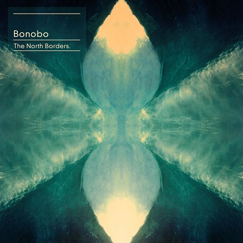 "Bonobo präsentiert ""The North Borders"" (Ninja Tune)"