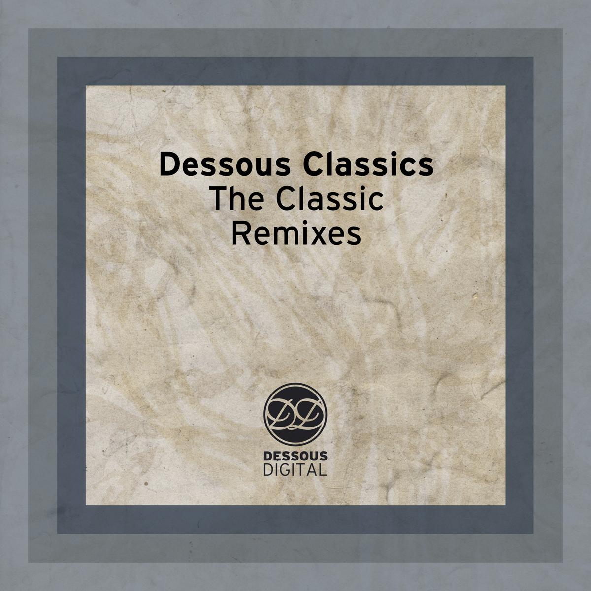"""Dessous Recordings präsentiert """"The Classic Remixes"""""""