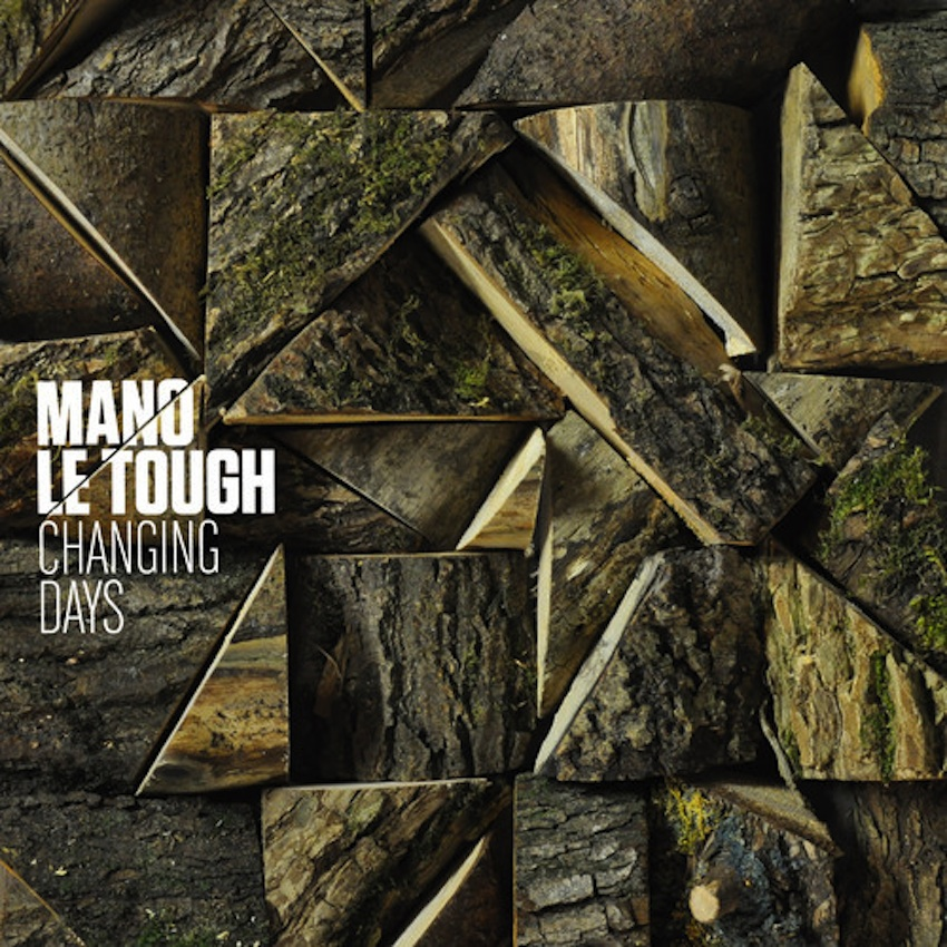 Mano Le Tough – Changing Days (Permanent Vacation)