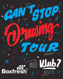 Boxfresh Can't Stop Drawing Tour