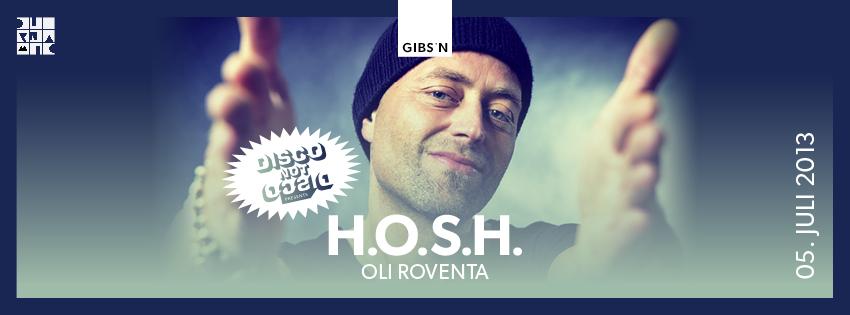 Disco Not Disco mit H.O.S.H. im Gibson