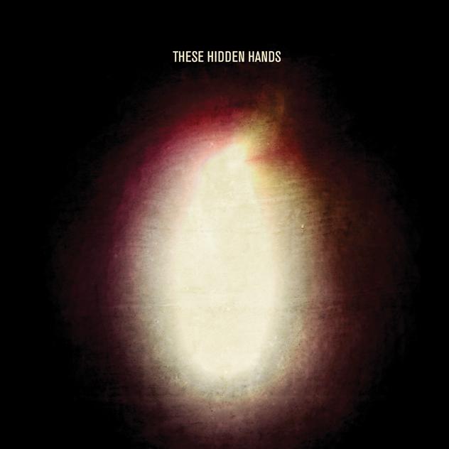 These Hidden Hands – Musik aus dem Verborgenen