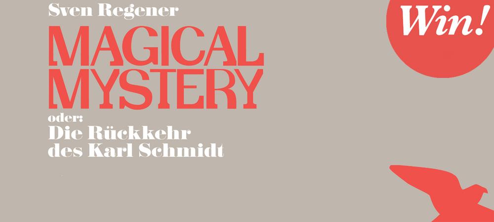 Sven Regener – Magical Mystery oder: Die Rückkehr des Karl Schmidt