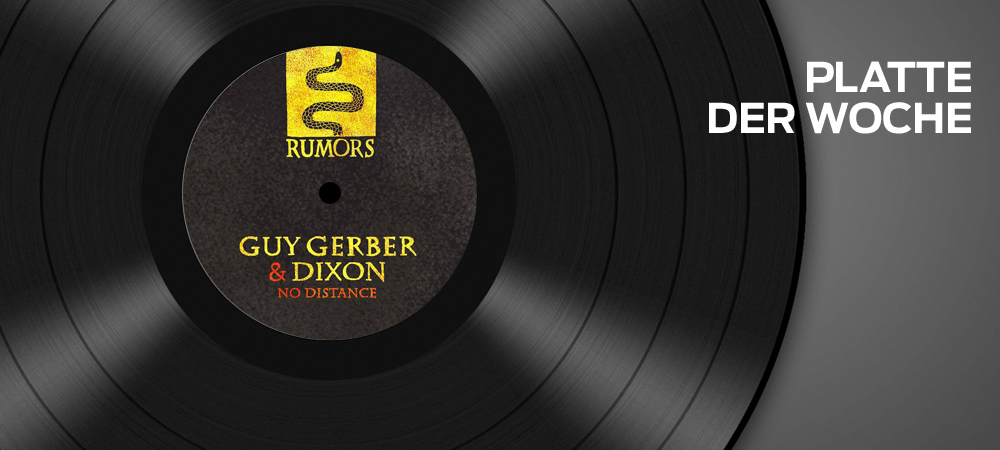 Guy Gerber & Dixon – No Distance (Rumors)