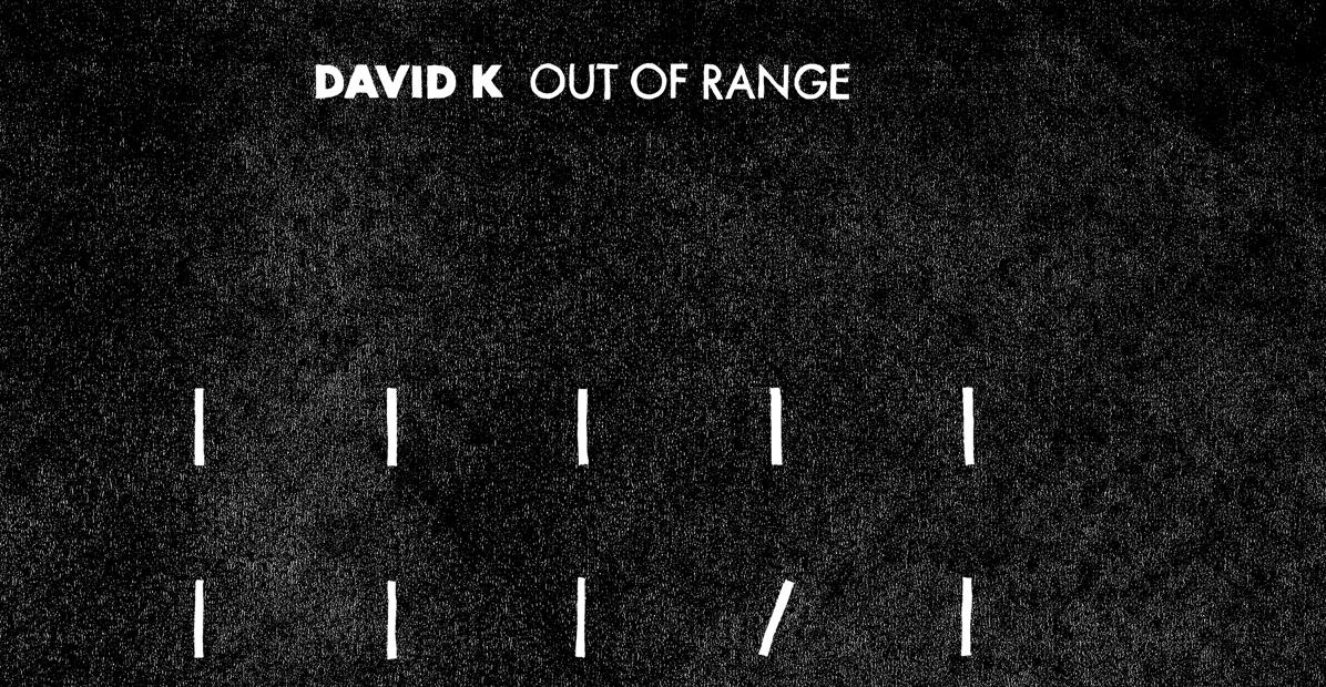 """David K präsentiert sein Debütalbum """"Out Of Range"""" (Souvenir Music)"""