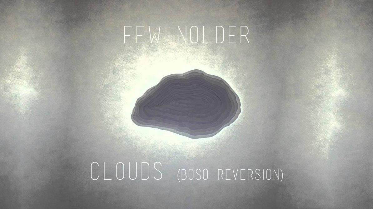 Few Nolder – Clouds (Boso)