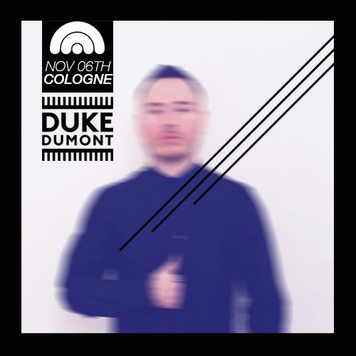 Duke Dumont am 6.11. im CBE in Köln