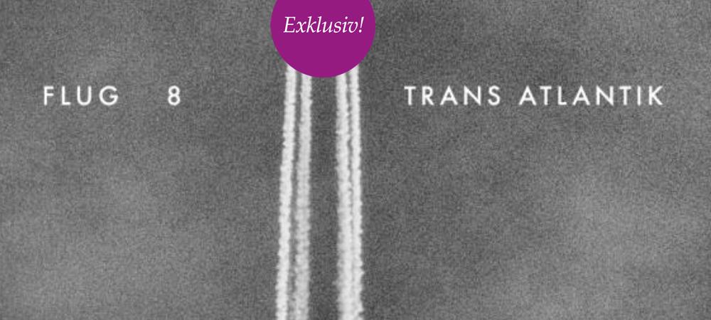 Exklusives Prelistening: Flug 8 – Trans Atlantik (Disko B)