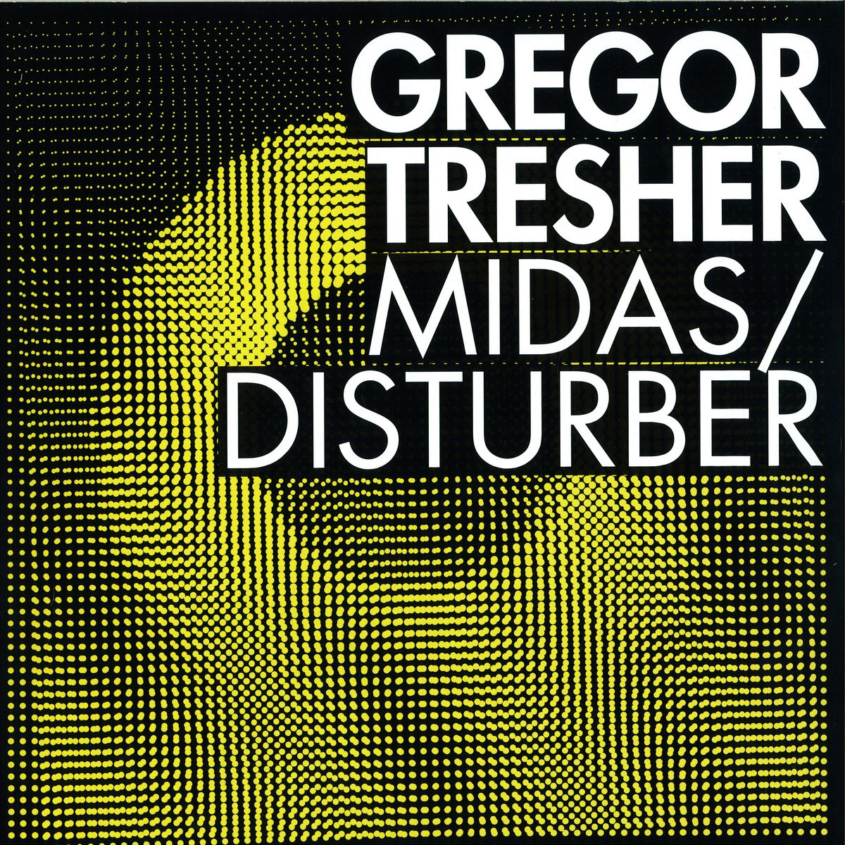 Gregor Tresher – Midas/Disturber (Break New Soil)