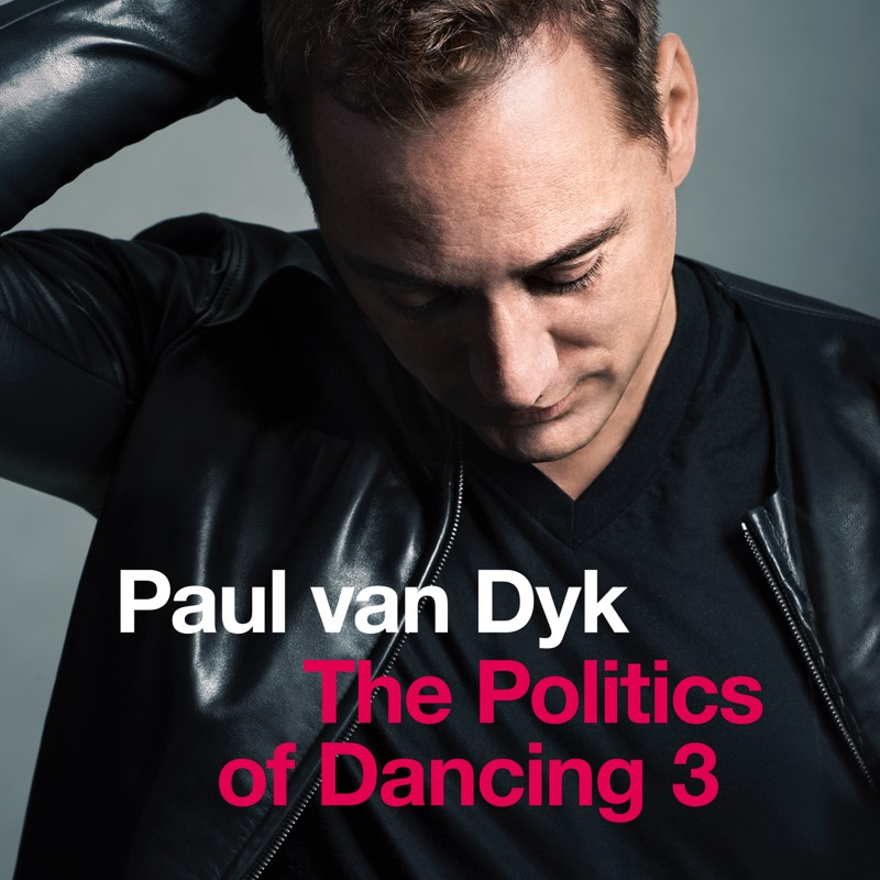 "Paul van Dyk präsentiert ""The Politics Of Dancing 3"""