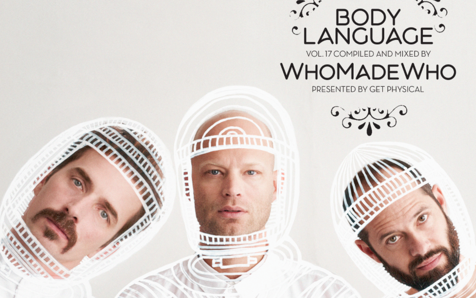 """WhoMadeWho liefern """"Body Language Vol. 17"""" (Get Physical)"""