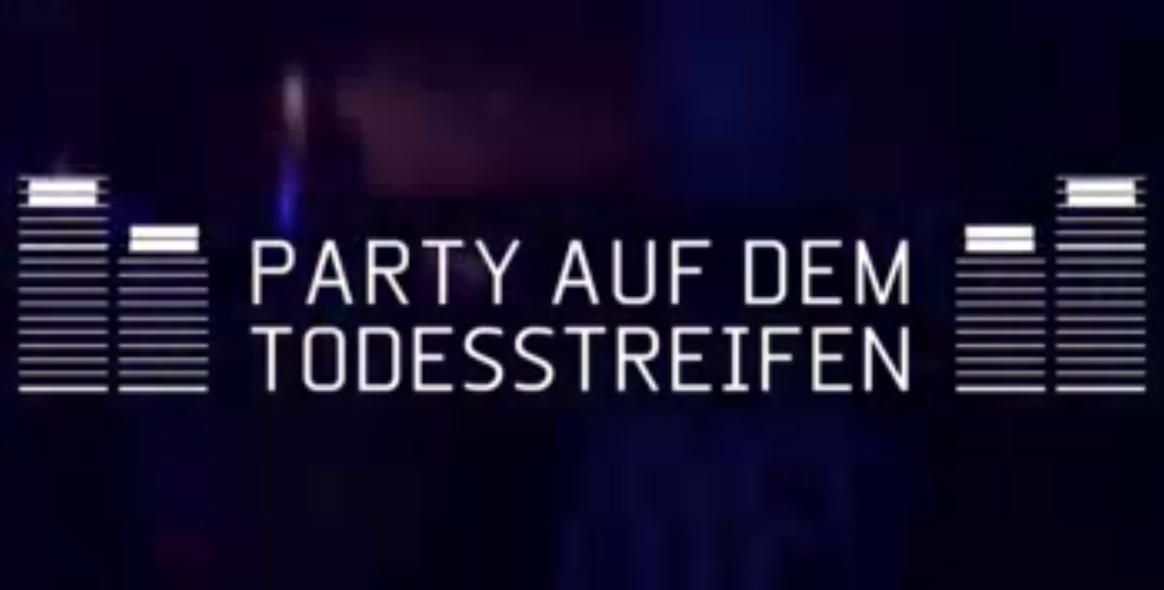 """Wieder im TV: """"Party auf dem Todesstreifen – Soundtrack der Wende"""" (Arte)"""