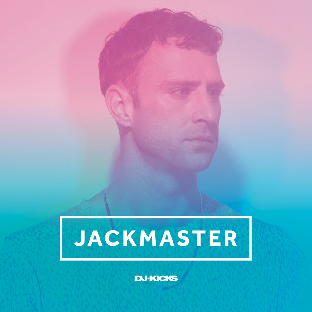 Jackmaster – DJ-Kicks (!K7 Records)